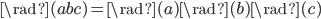 \rad(abc) = \rad(a)\rad(b)\rad(c)