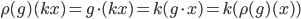 \rho(g)(kx) = g\cdot (kx) = k(g\cdot x) = k(\rho(g)(x) )