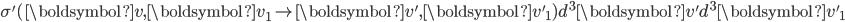 \sigma'(\boldsymbol{v},\boldsymbol{v}_1 \to \boldsymbol{v'},\boldsymbol{v'}_1) d^3\boldsymbol{v'}d^3\boldsymbol{v'}_1