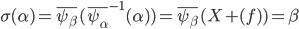 \sigma(\alpha) = \overline{\psi_\beta} ( \overline{\psi_\alpha}^{-1} (\alpha) ) = \overline{\psi_\beta} ( X + (f) ) = \beta
