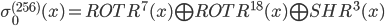 \sigma_{0}^{(256)}(x) = ROTR^{7}(x) \bigoplus ROTR^{18}(x) \bigoplus SHR^{3}(x)