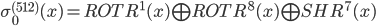 \sigma_{0}^{(512)}(x) = ROTR^{1}(x) \bigoplus ROTR^{8}(x) \bigoplus SHR^{7}(x)