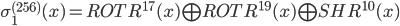 \sigma_{1}^{(256)}(x) = ROTR^{17}(x) \bigoplus ROTR^{19}(x) \bigoplus SHR^{10}(x)