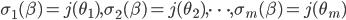 \sigma_1(\beta) = j(\theta_1), \sigma_2(\beta) = j(\theta_2), \cdots , \sigma_m(\beta) = j(\theta_m)
