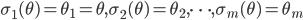 \sigma_1(\theta) = \theta_1 = \theta, \sigma_2(\theta) = \theta_2, \cdots , \sigma_m(\theta) = \theta_m