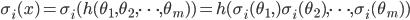 \sigma_i(x) = \sigma_i(h(\theta_1, \theta_2, \cdots , \theta_m)) = h(\sigma_i(\theta_1,) \sigma_i(\theta_2), \cdots , \sigma_i(\theta_m))