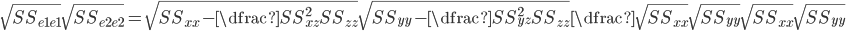 \sqrt{SS_{e1e1}}\sqrt{SS_{e2e2}}=\sqrt{SS_{xx} - \dfrac{SS_{xz}^2}{SS_{zz}}}\sqrt{SS_{yy} - \dfrac{SS_{yz}^2}{SS_{zz}}}\dfrac{\sqrt{SS_{xx}}\sqrt{SS_{yy}}}{\sqrt{SS_{xx}}\sqrt{SS_{yy}}}