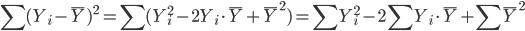 \sum(Y_i-\bar Y)^2=\sum(Y_i^2-2Y_i\cdot\bar Y+\bar Y^2)=\sum Y_i^2-2\sum Y_i\cdot\bar Y+\sum\bar Y^2