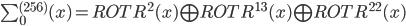 \sum_{0}^{(256)}(x) = ROTR^{2}(x) \bigoplus ROTR^{13}(x) \bigoplus ROTR^{22}(x)