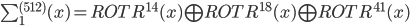 \sum_{1}^{(512)}(x) = ROTR^{14}(x) \bigoplus ROTR^{18}(x) \bigoplus ROTR^{41}(x)