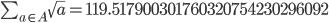 \sum_{a \in A} \sqrt{a} = 119.517900301760320754230296092