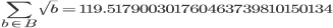 \sum_{b \in B} \sqrt{b} = 119.517900301760463739810150134