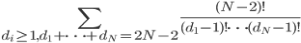 \sum_{d_{i} \ge 1, d_{1} + \dots + d_{N} = 2N-2} \frac{(N-2)!}{(d_{1}-1)! \dots (d_{N}-1)!}