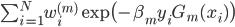 \sum_{i=1}^N w_i^{(m)} \exp \bigl( - \beta_m y_i G_m(x_i) \bigr)