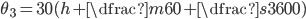 \theta_3 = 30(h + \dfrac{m}{60} + \dfrac{s}{3600})