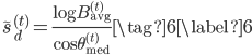 \tilde{s}_{d}^{(t)}=\frac{\log B_{\mathrm{avg}}^{(t)}}{\cos \theta_{\mathrm{med}}^{(t)}} \tag{6} \label{6}