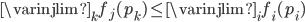 \varinjlim_{k} f_{j}(p_{k}) \leq \varinjlim_{i} f_{i}(p_{i})