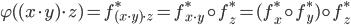 \varphi( (x \cdot y) \cdot z) = f_{(x \cdot y) \cdot z}^* = f_{x \cdot y}^* \circ f_{z}^* = (f_{x}^* \circ f_{y}^*) \circ f_{z}^*