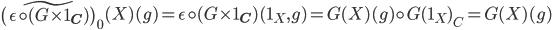 \widetilde{\left( \epsilon \circ (G \times 1_{\bf{C}}) \right)}_{0}(X)(g) = \epsilon \circ (G \times 1_{\bf{C}})(1_{X}, g) = G(X)(g) \circ G(1_{X})_{C} = G(X)(g)