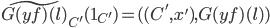 \widetilde{G(yf)(l)}_{C'}(1_{C'}) = ( (C', x'), G(yf)(l))