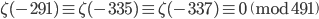 \zeta(-291) \equiv \zeta(-335) \equiv \zeta(-337) \equiv 0 \pmod{491}