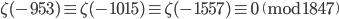 \zeta(-953) \equiv \zeta(-1015) \equiv \zeta(-1557) \equiv 0 \pmod{1847}