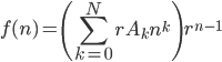 {     \displaystyle     f(n) = \left( \sum_{k = 0}^N r A_k n^k \right) r^{n - 1}  }