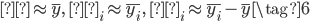 { \begin{align} μ \approx \bar{y}, \quad θ_i \approx  \bar{y_i}, \quad α_i  \approx  \bar{y_i} - \bar{y} \tag{6} \end{align} }