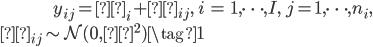 { \begin{align} y_{ij} = θ_i + ε_{ij} , \quad i &= 1,\cdots ,I, \quad j = 1,\cdots, n_i, \\ ε_{ij} \sim \mathcal{N}(0,σ^2) \tag{1}   \end{align} }