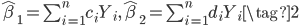 { \begin{eqnarray} \hat\beta_1 = \sum_{i=1}^n c_i Y_i, \hat\beta_2 = \sum_{i=1}^n d_i Y_i \tag{2}  \end{eqnarray} }