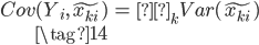 { \begin{eqnarray} Cov(Y_i,\tilde{x_{ki}}) &=&  β_k Var(\tilde{x_{ki}}) \\ \tag{14} \end{eqnarray} }