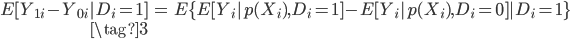 { \begin{eqnarray} E[Y_{1i}-Y_{0i}|D_i=1]&=& E\{E[Y_i|\textit{p}(X_i),D_i=1]-E[Y_i|\textit{p}(X_i),D_i=0]|D_i=1\} \\ \tag{3} \end{eqnarray} }