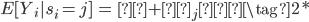 { \begin{eqnarray}            E[Y_i|s_i =j]  &=& α + β_j  \tag{2*}     \end{eqnarray} }