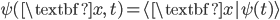 { \psi(\textbf{x},\,t) = \langle\textbf{x}|\psi(t)\rangle }