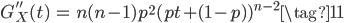 {\begin{eqnarray} G''_{X}(t) &=& n(n-1)p^2 (pt + (1-p))^{n-2} \tag{11} \end{eqnarray}}