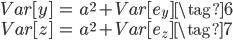 {\begin{eqnarray} Var[y] &=& a^2 + Var[e_y] \tag{6} \\ Var[z] &=& a^2 + Var[e_z] \tag{7}  \end{eqnarray}}