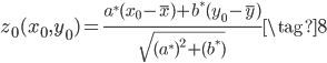 {\begin{eqnarray} z_0(x_0,y_0) = \frac{a^{*}(x_0-\bar{x}) + b^{*}(y_0 - \bar{y})}{\sqrt{(a^{*})^2 + (b^{*})}} \tag{8} \end{eqnarray}}