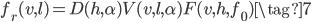 {\displaystyle f_{r}(v,l)=D(h,\alpha )V(v,l,\alpha)F(v,h,f_{0}) \tag{7} }