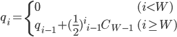 {\displaystyle q_i = \left\{ \begin{array}{ll}   0 & (i < W) \\   q_{i-1} + (\frac{1}{2})^i {}_{i-1}C_{W-1} & (i \ge W) \end{array} \right. }