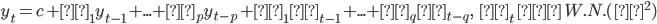 {\displaystyle  y_t = c + φ_1 y_{t-1} + ... + φ_p y_{t-p} + θ_1 ε_{t-1} + ... + θ_q ε_{t-q}, \ \ \ ε_t \ ~ \ W.N.(σ^2) }