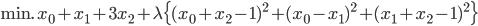 {\displaystyle \text{min. } x_0 + x_1 + 3x_2 + \lambda \{(x_0+x_2-1)^2 + (x_0-x_1)^2+(x_1+x_2-1)^2\} }
