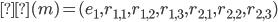 {\displaystyle σ(m) = (e_1, r_{1, 1}, r_{1, 2}, r_{1, 3}, r_{2, 1}, r_{2, 2}, r_{2, 3})}