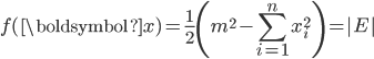 {\displaystyle f(\boldsymbol{x}) = \frac{1}{2}\left(m^2 - \sum_{i = 1}^{n} x_i^2 \right) = |E|}