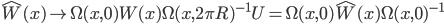 {\hat{W}(x) \to \Omega(x,0)W(x)\Omega(x,2\pi R)^{-1}U = \Omega(x,0)\hat{W}(x)\Omega(x,0)^{-1}}
