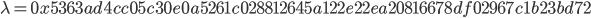 {\lambda = 0x5363ad4cc05c30e0a5261c028812645a122e22ea20816678df02967c1b23bd72}