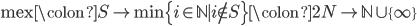 {\mathrm{mex}\colon S \mapsto \min\{i\in\mathbb{N} \mid i\notin S\} \colon 2^\mathbb{N}\to \mathbb{N}\cup\{\infty\} }