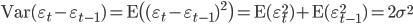 {\rm Var}(\varepsilon_t - \varepsilon_{t-1}) = {\rm E} \bigl( (\varepsilon_t - \varepsilon_{t-1})^2\bigr) = {\rm E}(\varepsilon_{t}^2) + {\rm E}(\varepsilon_{t-1} ^2)= 2 \sigma^2