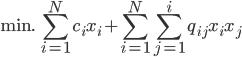 {\text{min. } \displaystyle \sum_{i=1}^{N} c_i x_i + \sum_{i=1}^{N} \sum_{j=1}^{i} q_{ij} x_i x_j }