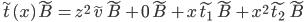 {\tilde{t}(x)\tilde{B} = z^{2}\tilde{v}\tilde{B} + 0\tilde{B} + x\tilde{t_1}\tilde{B} + x^{2}\tilde{t_2}\tilde{B}}