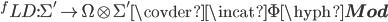 {}^f LD : \Sigma' \to \Omega\otimes \Sigma' \covder \incat \Phi\hyph{\bf Mod}